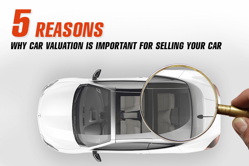 https://webcontent.gaadi.com/content/images/2019/06/5-Reasons-Why-Car-Valuation-is-Important-for-Selling-Your-Car-copy--1-.png