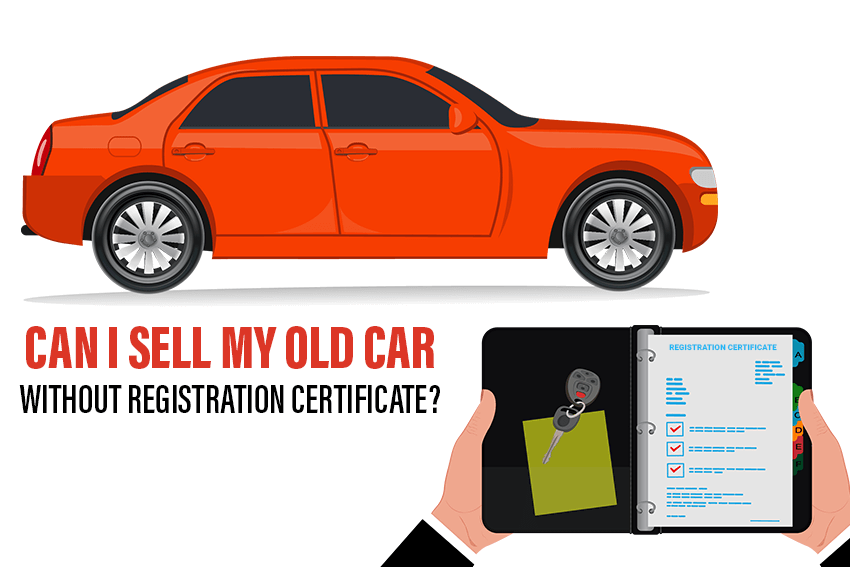 https://webcontent.gaadi.com/content/images/2019/06/Can-I-sell-my-old-car-without-Registration-Certificate_--1-.png
