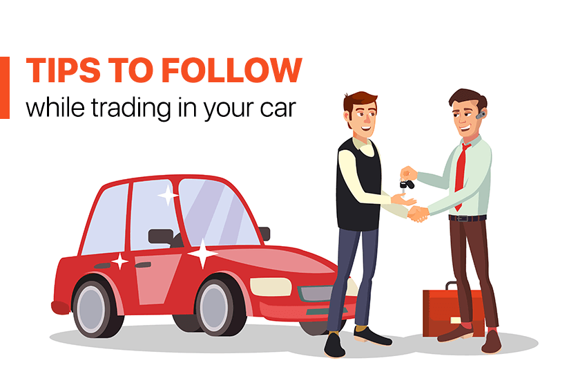 https://webcontent.gaadi.com/content/images/2019/08/Tips-to-follow-while-trading-in-your-car--1-.png