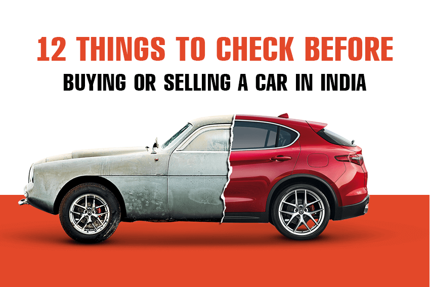 12 Things to Check Before Buying or Selling a Car In India