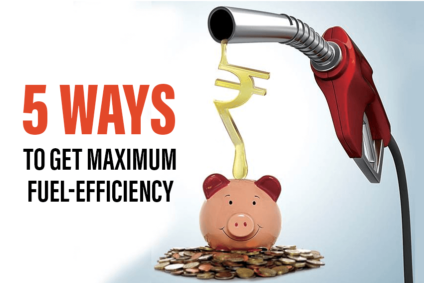 5 Ways to Get the Maximum Fuel Efficiency