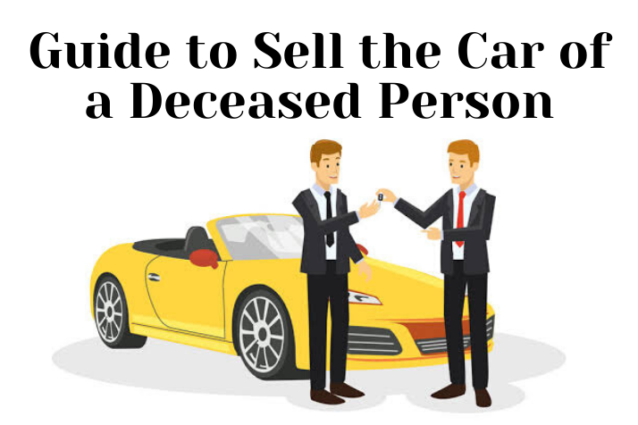 Guide to Sell the Car of a Deceased Person